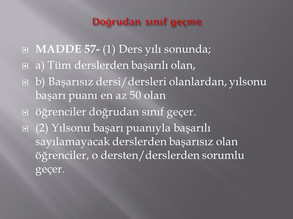 MADDE 57- (1) Ders yılı sonunda; a) Tüm derslerden başarılı olan,