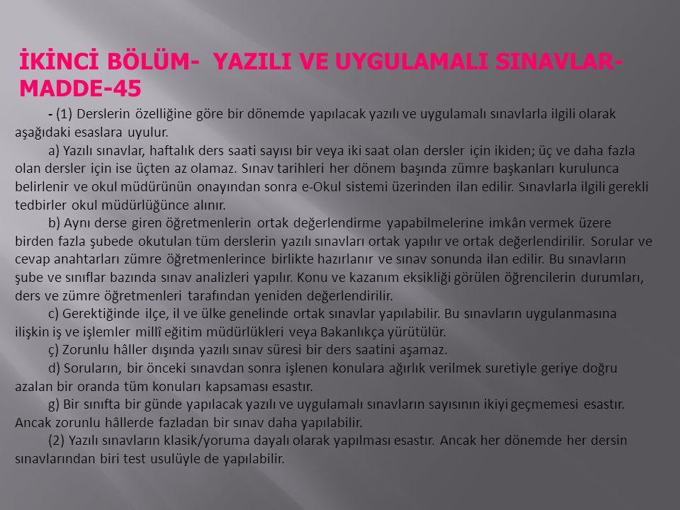 İKİNCİ BÖLÜM- YAZILI VE UYGULAMALI SINAVLAR- MADDE-45