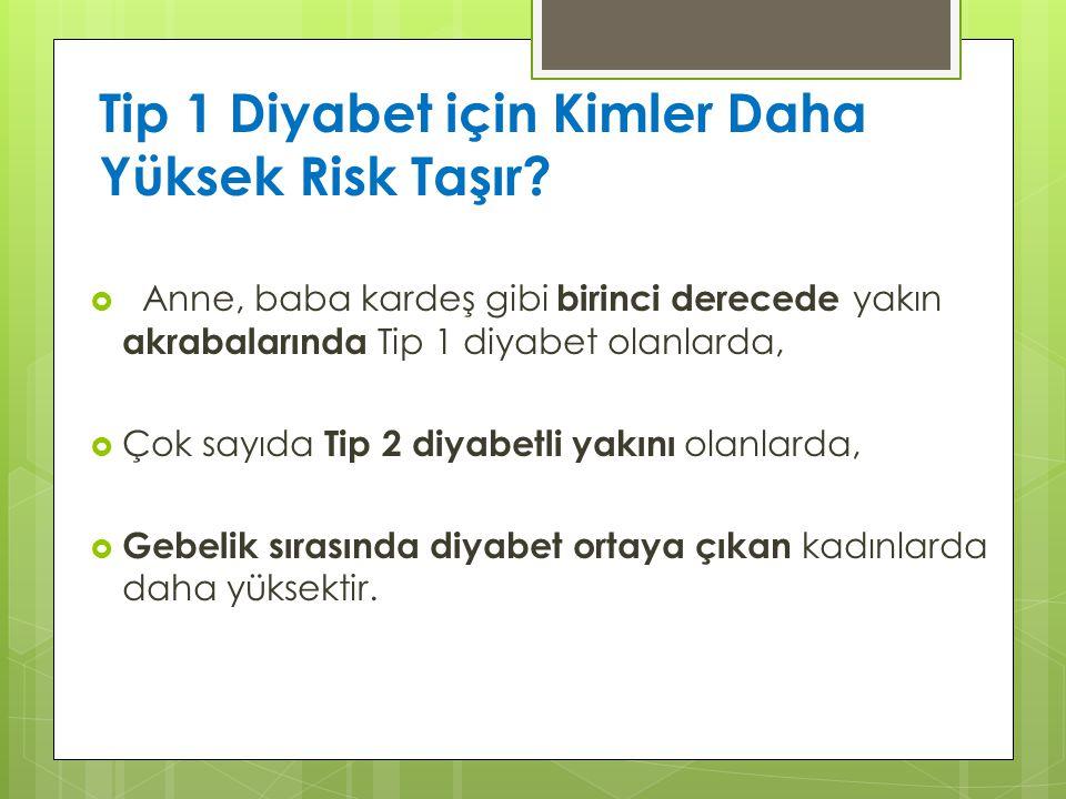 Tip 1 Diyabet için Kimler Daha Yüksek Risk Taşır