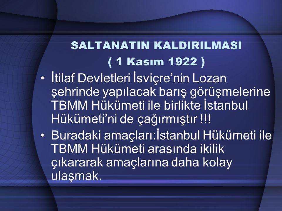 SALTANATIN KALDIRILMASI ( 1 Kasım 1922 )