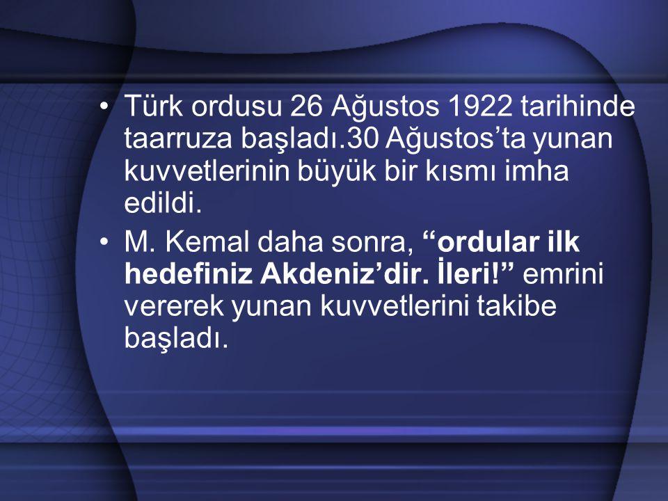 Türk ordusu 26 Ağustos 1922 tarihinde taarruza başladı