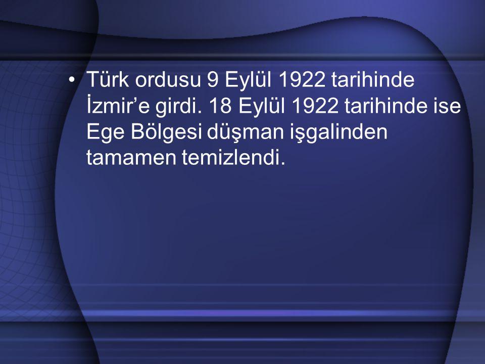 Türk ordusu 9 Eylül 1922 tarihinde İzmir'e girdi
