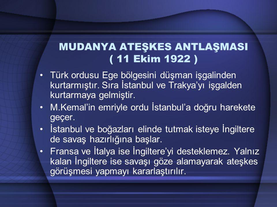 MUDANYA ATEŞKES ANTLAŞMASI ( 11 Ekim 1922 )