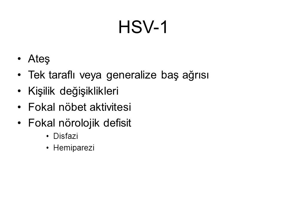 HSV-1 Ateş Tek taraflı veya generalize baş ağrısı