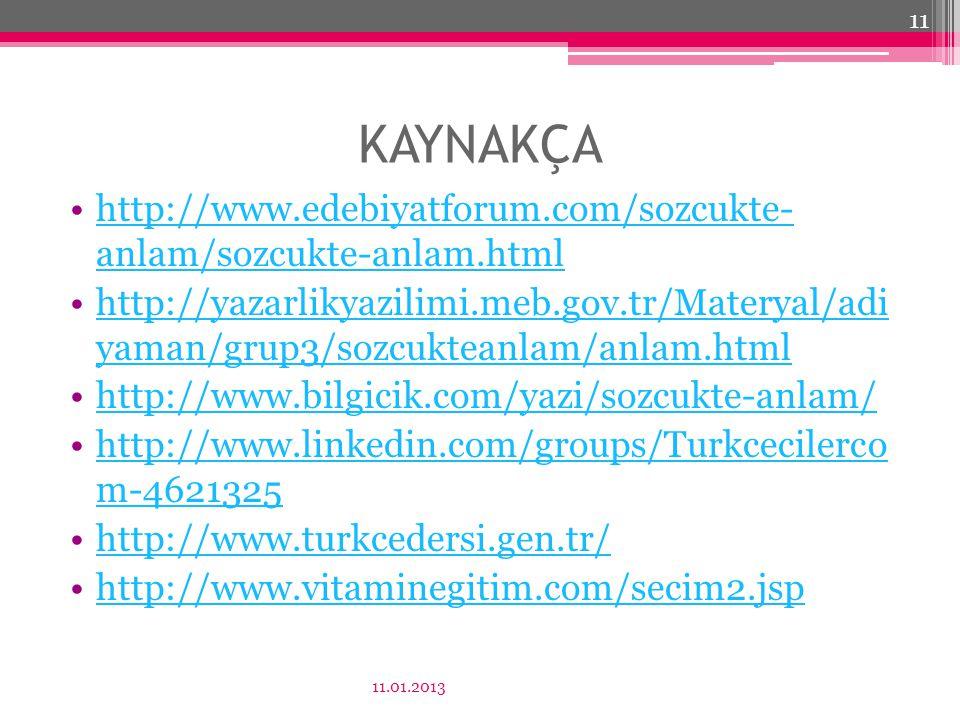 KAYNAKÇA http://www.edebiyatforum.com/sozcukte- anlam/sozcukte-anlam.html.