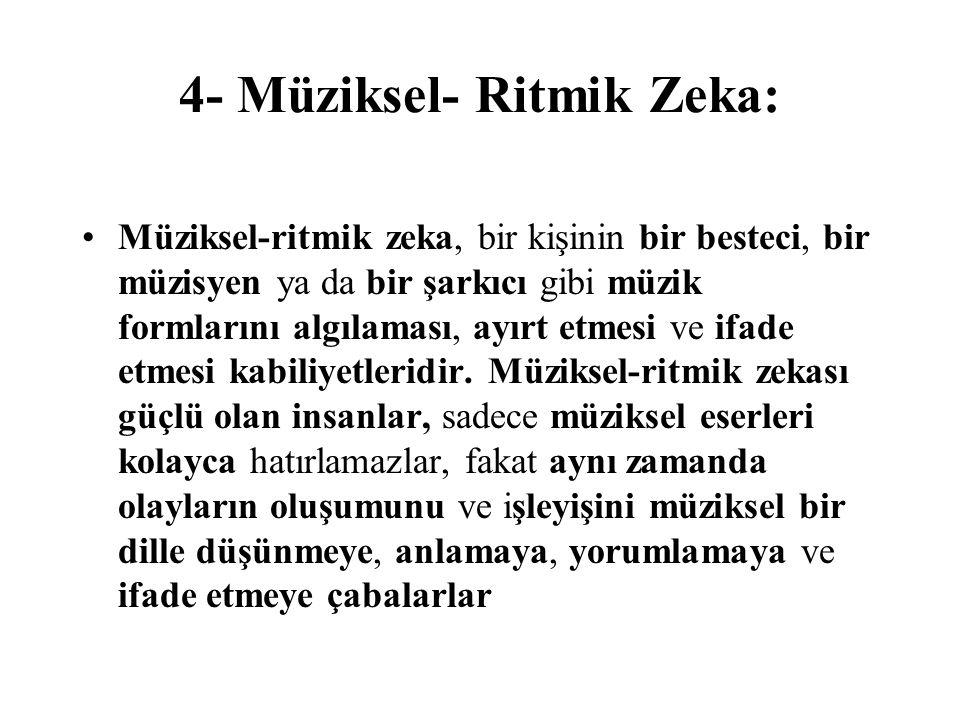 4- Müziksel- Ritmik Zeka: