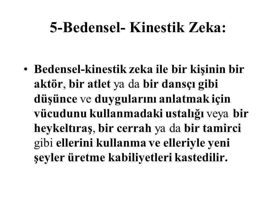 5-Bedensel- Kinestik Zeka: