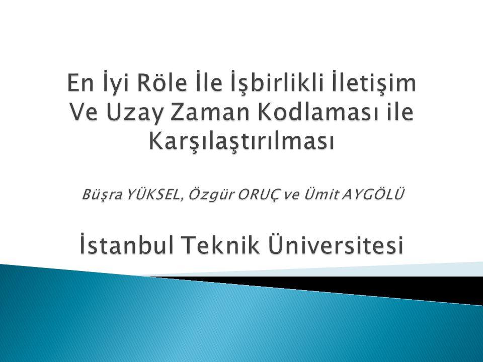 En İyi Röle İle İşbirlikli İletişim Ve Uzay Zaman Kodlaması ile Karşılaştırılması Büşra YÜKSEL, Özgür ORUÇ ve Ümit AYGÖLÜ İstanbul Teknik Üniversitesi