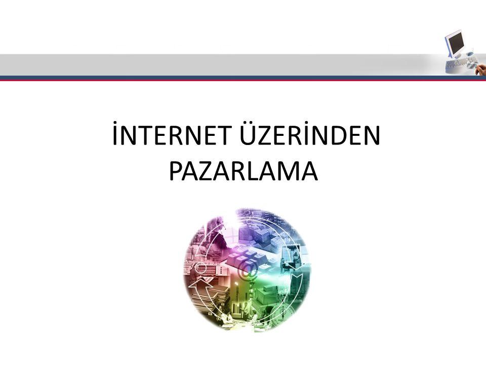 İNTERNET ÜZERİNDEN PAZARLAMA