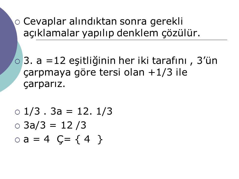 Cevaplar alındıktan sonra gerekli açıklamalar yapılıp denklem çözülür.