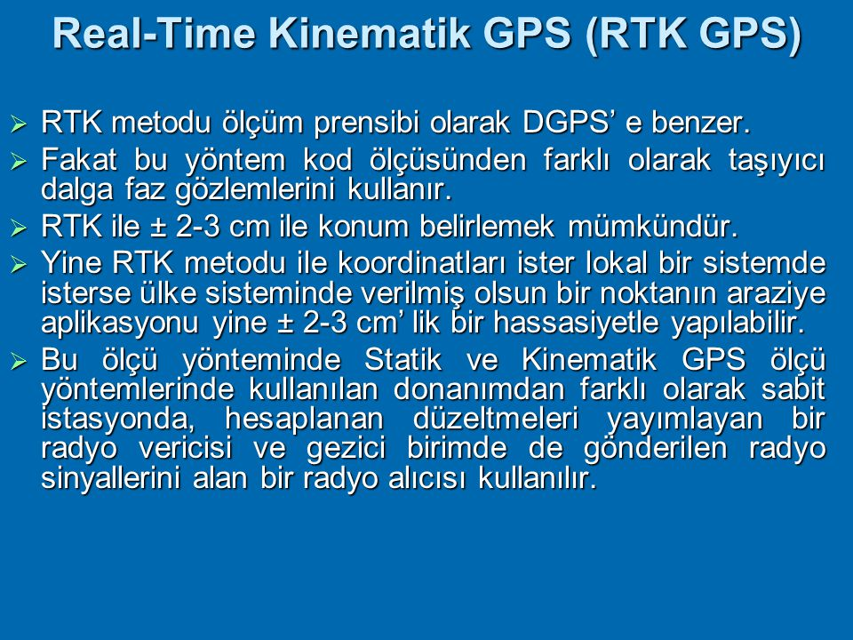 Real-Time Kinematik GPS (RTK GPS)