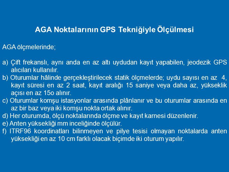 AGA Noktalarının GPS Tekniğiyle Ölçülmesi