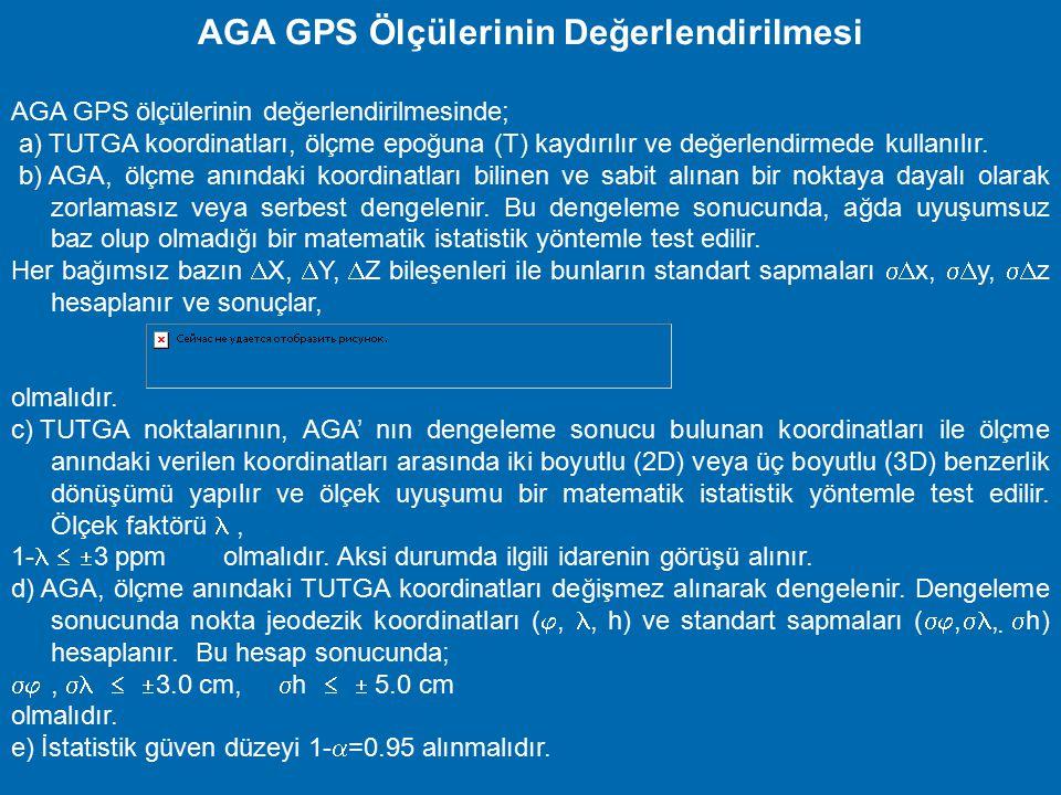 AGA GPS Ölçülerinin Değerlendirilmesi
