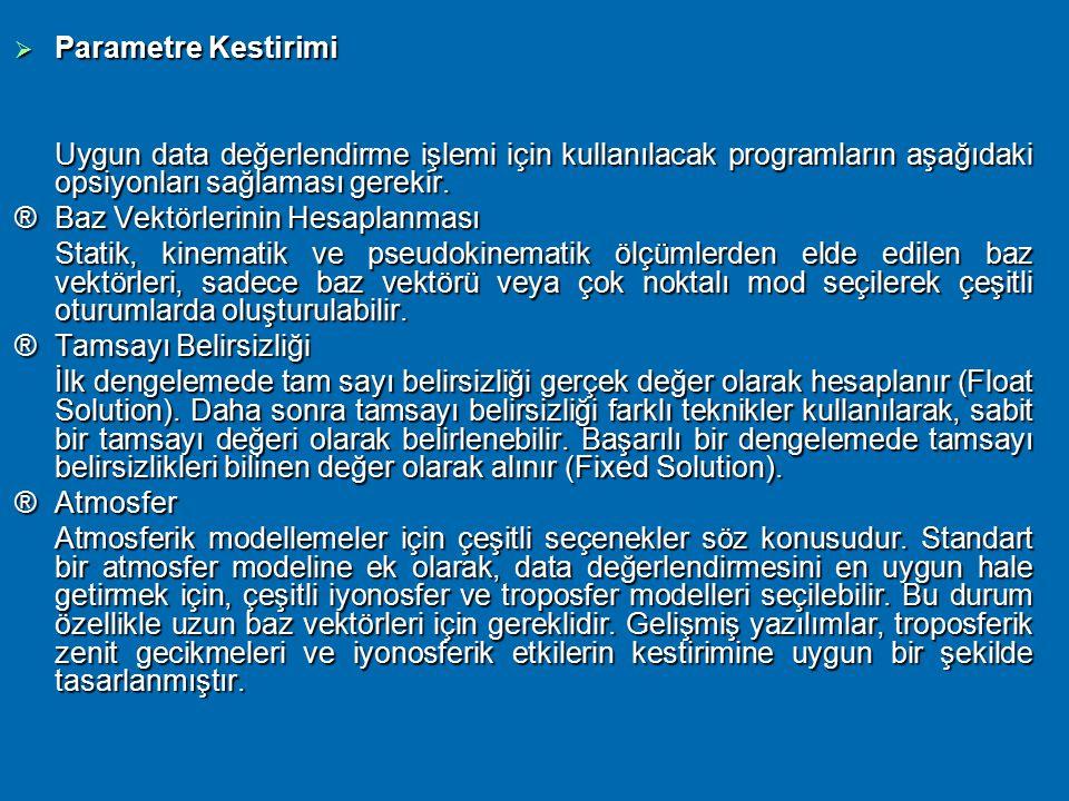 Parametre Kestirimi Uygun data değerlendirme işlemi için kullanılacak programların aşağıdaki opsiyonları sağlaması gerekir.