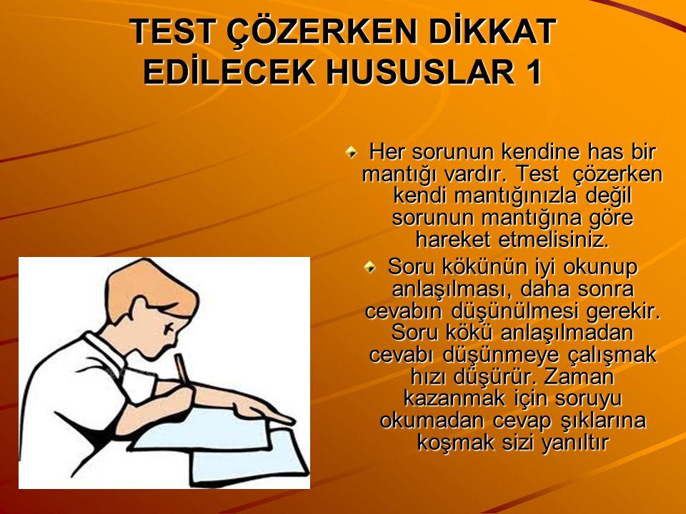 TEST ÇÖZERKEN DİKKAT EDİLECEK HUSUSLAR 1