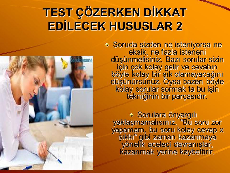 TEST ÇÖZERKEN DİKKAT EDİLECEK HUSUSLAR 2
