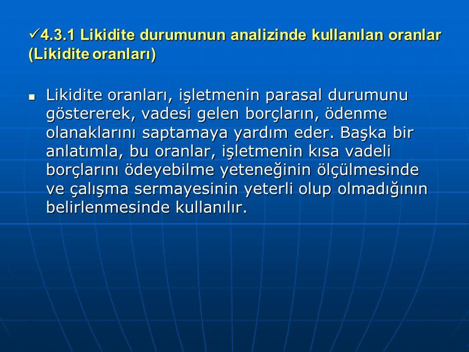 4.3.1 Likidite durumunun analizinde kullanılan oranlar (Likidite oranları)