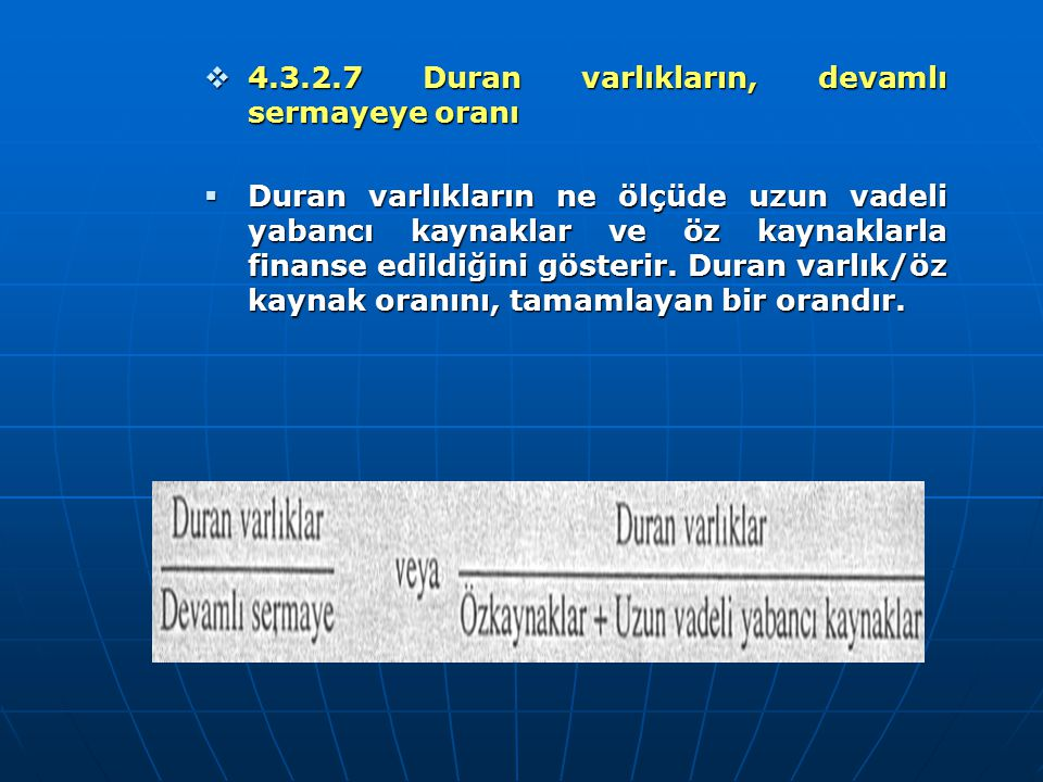 4.3.2.7 Duran varlıkların, devamlı sermayeye oranı