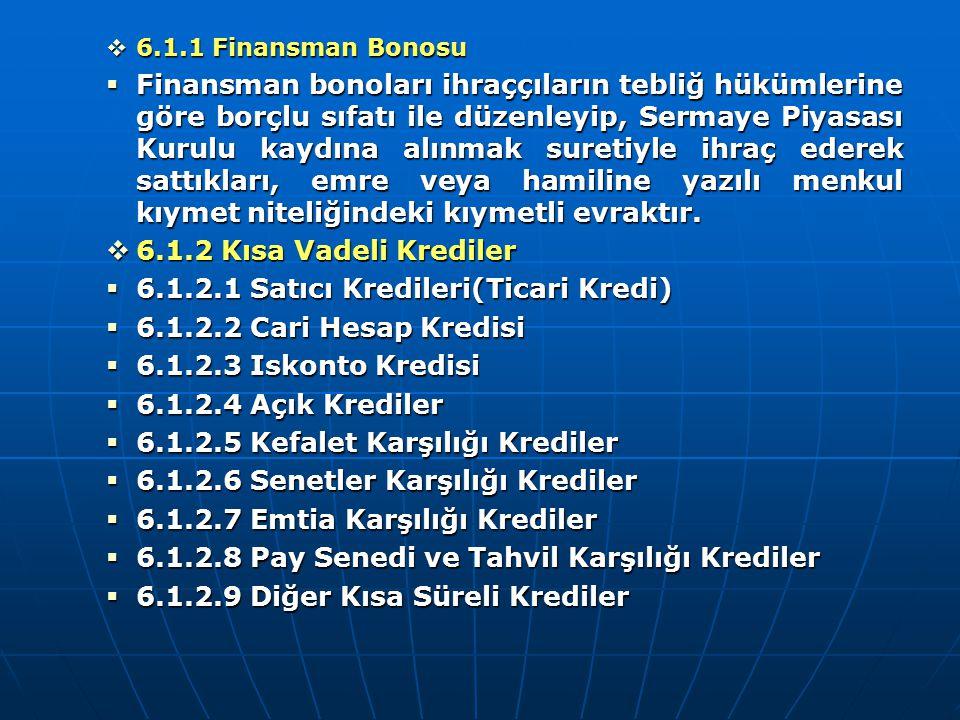 6.1.2.1 Satıcı Kredileri(Ticari Kredi) 6.1.2.2 Cari Hesap Kredisi