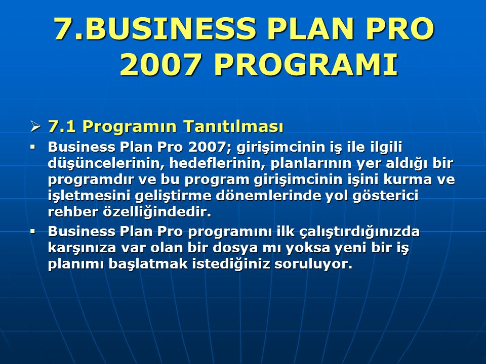 7.BUSINESS PLAN PRO 2007 PROGRAMI
