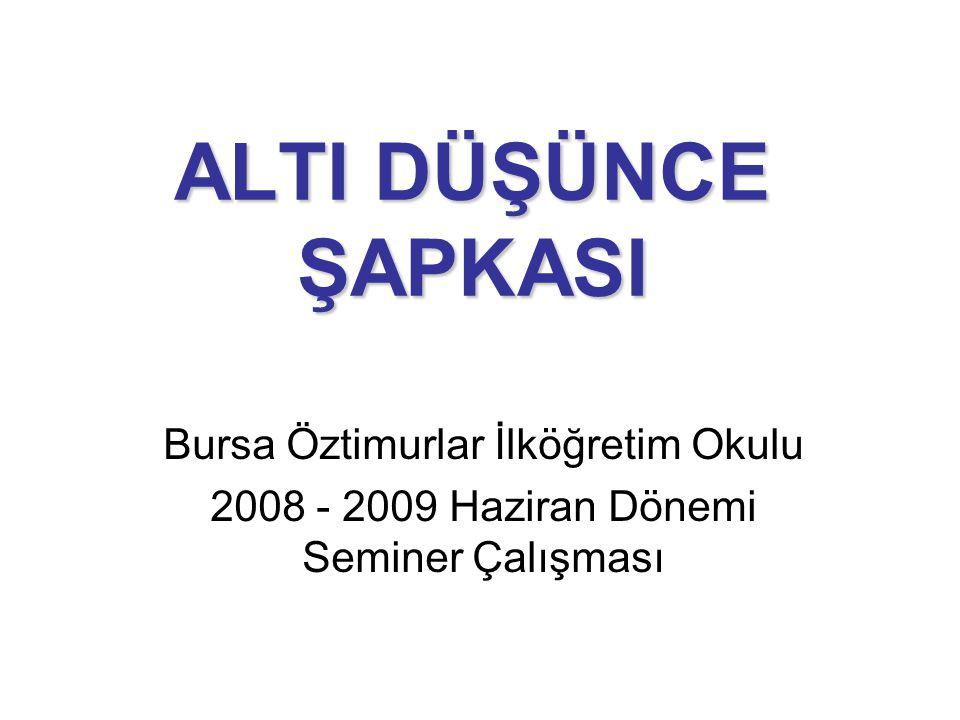 ALTI DÜŞÜNCE ŞAPKASI Bursa Öztimurlar İlköğretim Okulu