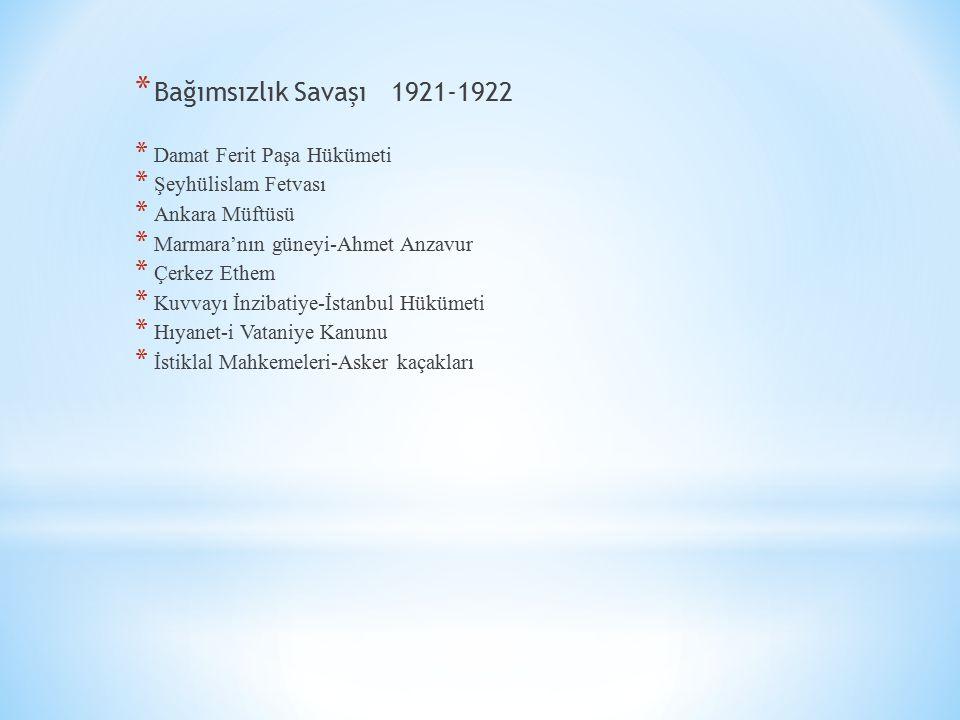 Bağımsızlık Savaşı 1921-1922 Damat Ferit Paşa Hükümeti