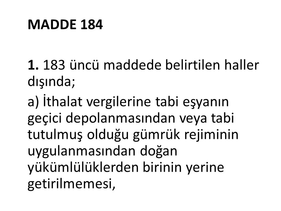1. 183 üncü maddede belirtilen haller dışında;