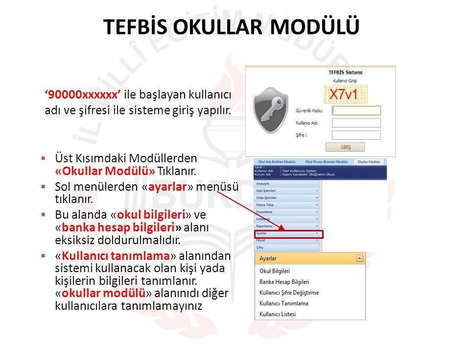 TEFBİS OKULLAR MODÜLÜ '90000xxxxxx' ile başlayan kullanıcı adı ve şifresi ile sisteme giriş yapılır.