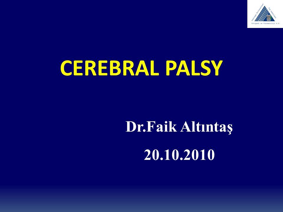 CEREBRAL PALSY Dr.Faik Altıntaş 20.10.2010