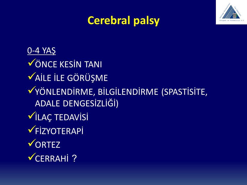 Cerebral palsy 0-4 YAŞ ÖNCE KESİN TANI AİLE İLE GÖRÜŞME