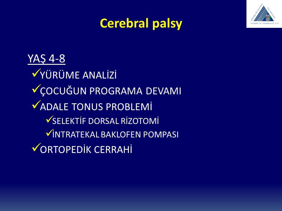 Cerebral palsy YAŞ 4-8 YÜRÜME ANALİZİ ÇOCUĞUN PROGRAMA DEVAMI