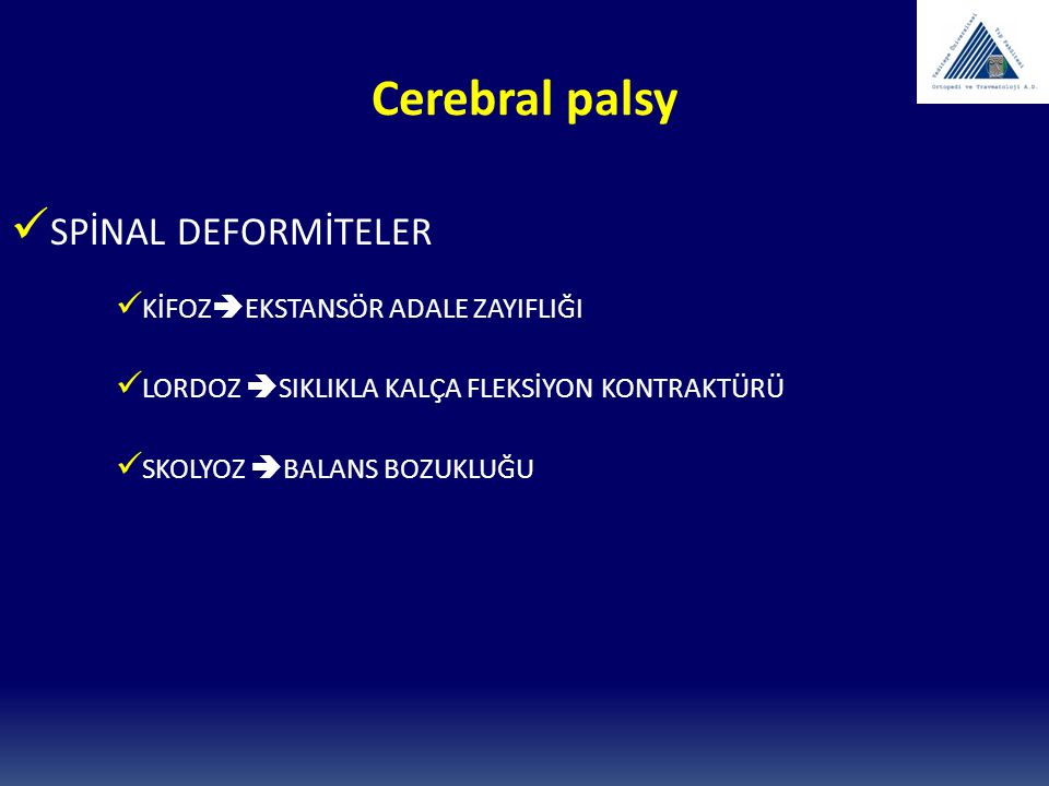 Cerebral palsy SPİNAL DEFORMİTELER KİFOZEKSTANSÖR ADALE ZAYIFLIĞI