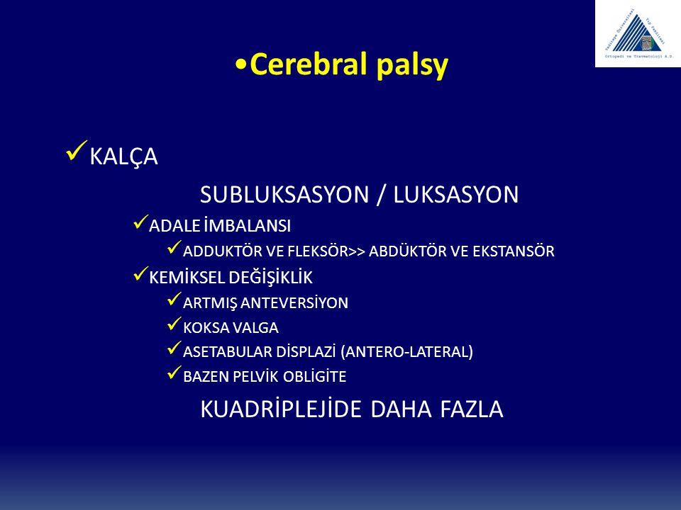 Cerebral palsy KALÇA SUBLUKSASYON / LUKSASYON ADALE İMBALANSI