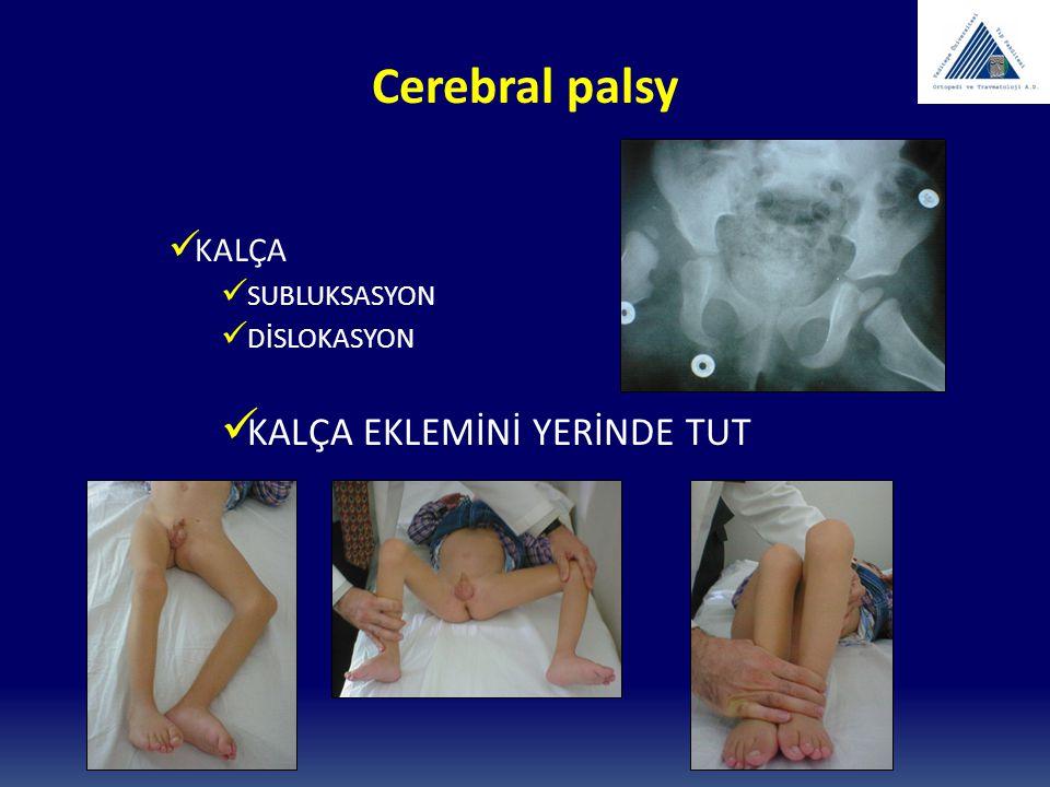 Cerebral palsy KALÇA EKLEMİNİ YERİNDE TUT KALÇA SUBLUKSASYON