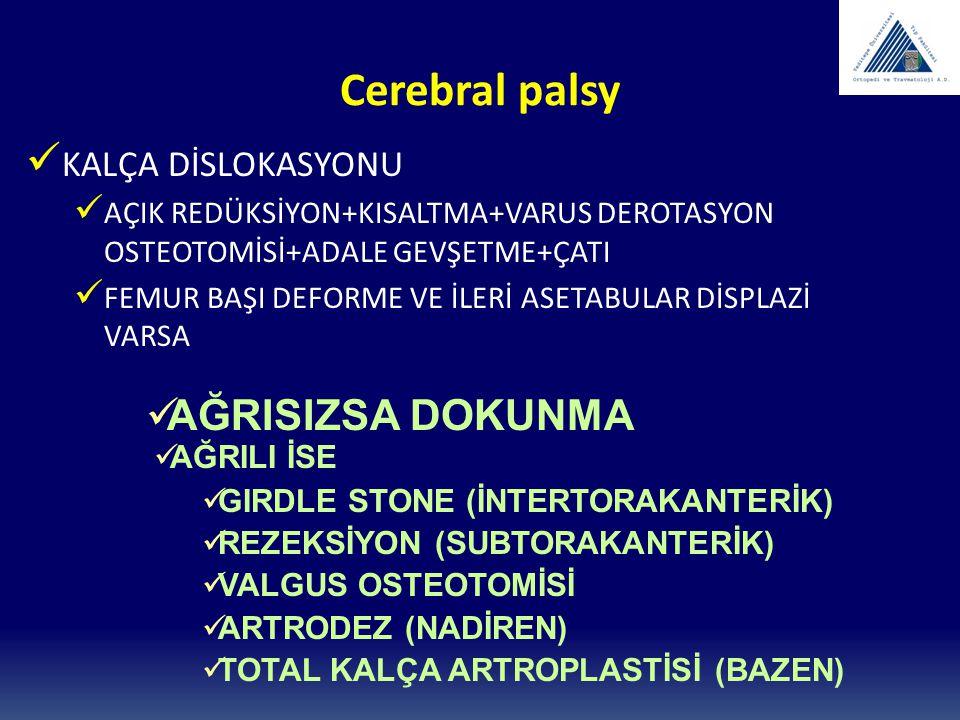 Cerebral palsy AĞRISIZSA DOKUNMA KALÇA DİSLOKASYONU