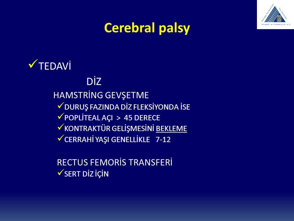Cerebral palsy TEDAVİ DİZ HAMSTRİNG GEVŞETME RECTUS FEMORİS TRANSFERİ