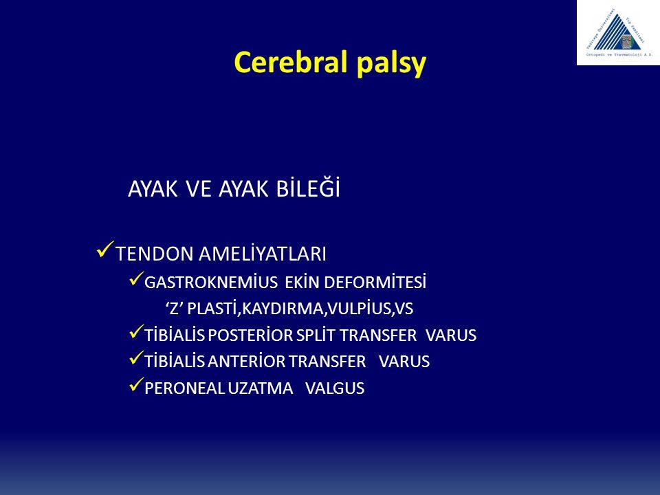 Cerebral palsy AYAK VE AYAK BİLEĞİ TENDON AMELİYATLARI
