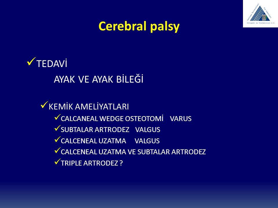 Cerebral palsy TEDAVİ AYAK VE AYAK BİLEĞİ KEMİK AMELİYATLARI