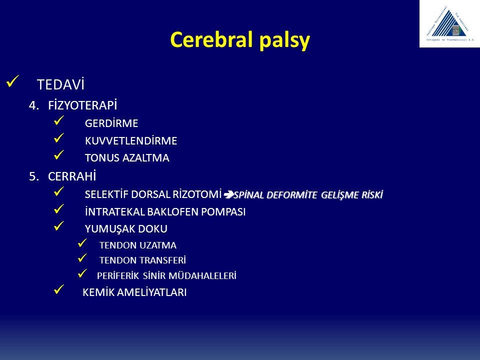 Cerebral palsy TEDAVİ 4. FİZYOTERAPİ 5. CERRAHİ GERDİRME