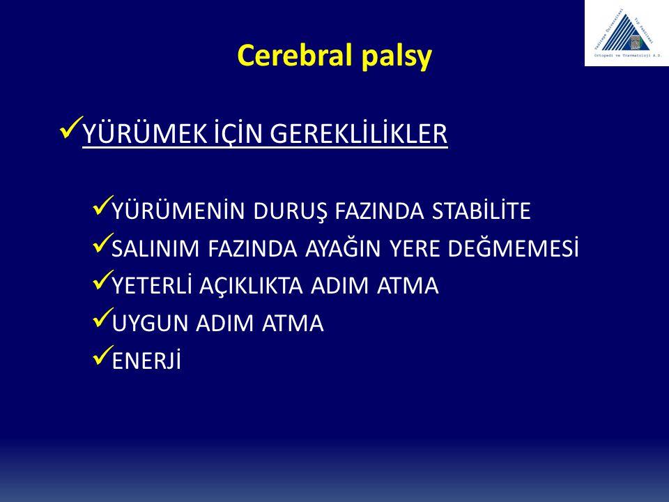 Cerebral palsy YÜRÜMEK İÇİN GEREKLİLİKLER