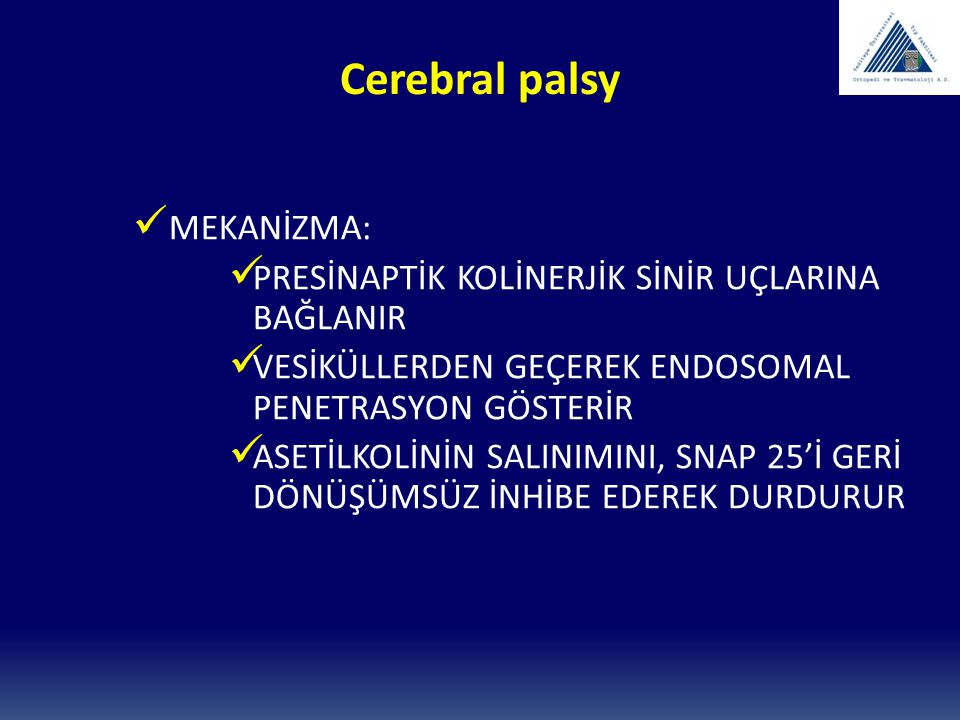 Cerebral palsy MEKANİZMA: