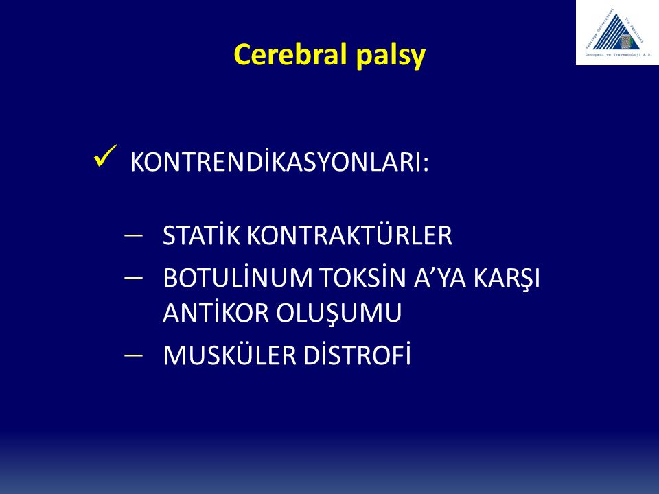 Cerebral palsy KONTRENDİKASYONLARI: STATİK KONTRAKTÜRLER