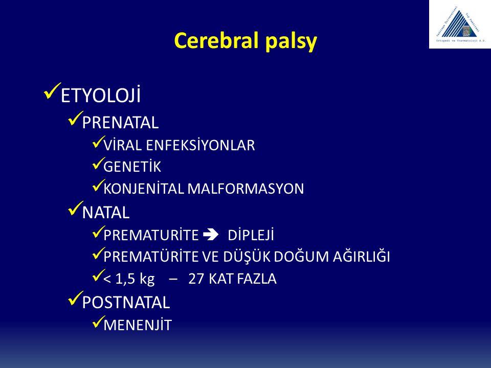Cerebral palsy ETYOLOJİ PRENATAL NATAL POSTNATAL VİRAL ENFEKSİYONLAR