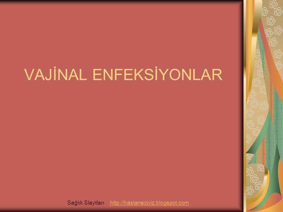 VAJİNAL ENFEKSİYONLAR