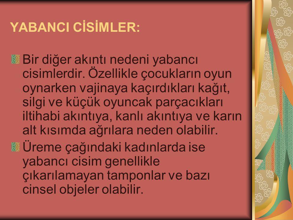YABANCI CİSİMLER:
