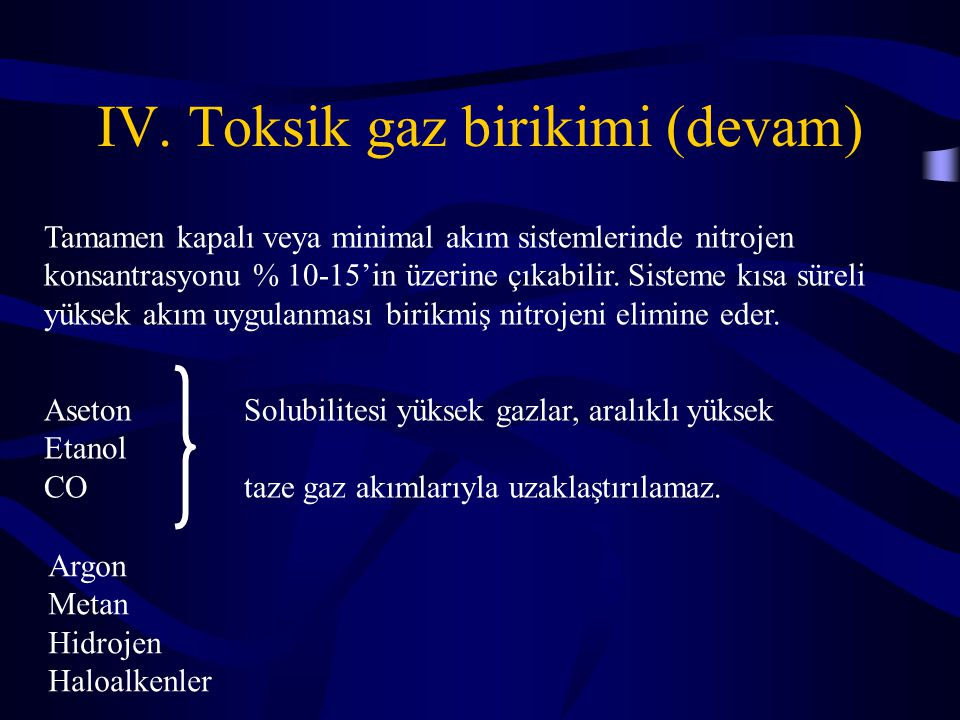 IV. Toksik gaz birikimi (devam)