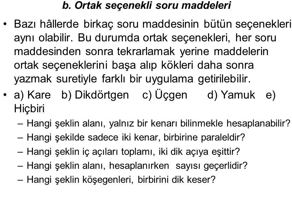 b. Ortak seçenekli soru maddeleri