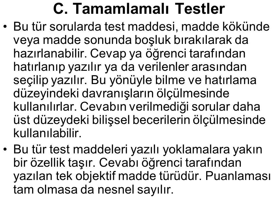 C. Tamamlamalı Testler