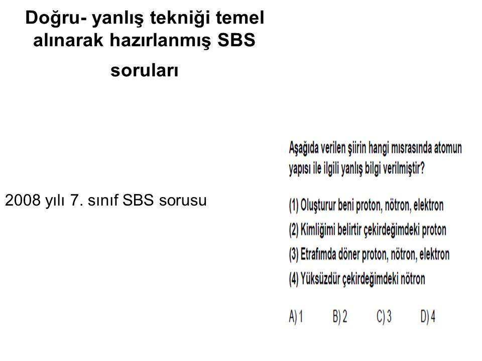 Doğru- yanlış tekniği temel alınarak hazırlanmış SBS soruları