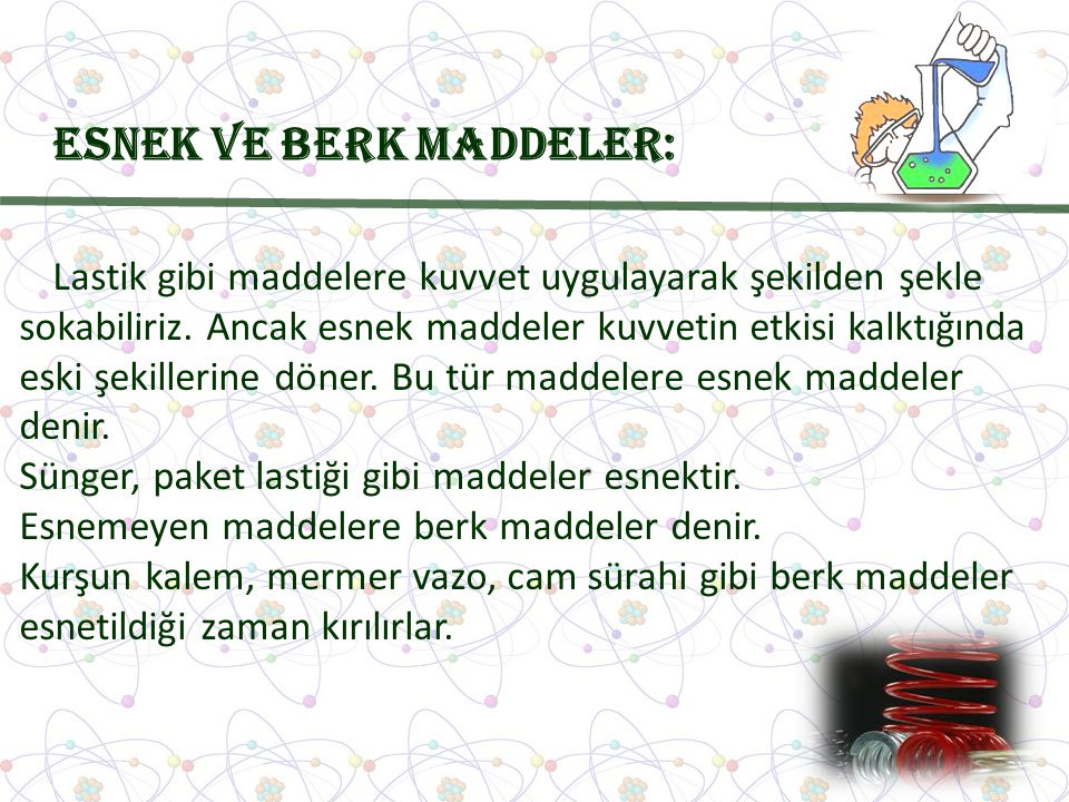 Esnek ve Berk Maddeler: